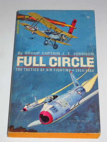 9780553135688: Full Circle: The tactics of air fighting: 1914-1964.