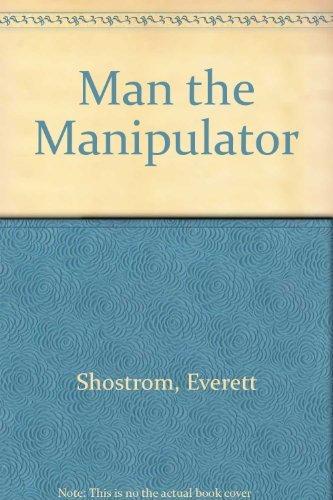 9780553136425: Man the Manipulator