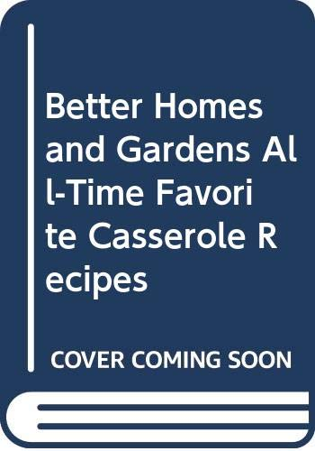 9780553137316: Better Homes and Gardens All-Time Favorite Casserole Recipes
