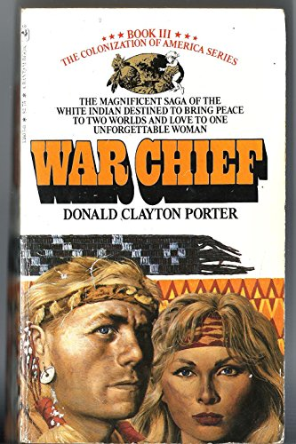 War Chief (The Colonization of America Series: Porter, Donald Clayton