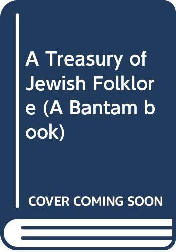 9780553138078: A Treasury of Jewish Folklore (A Bantam book)