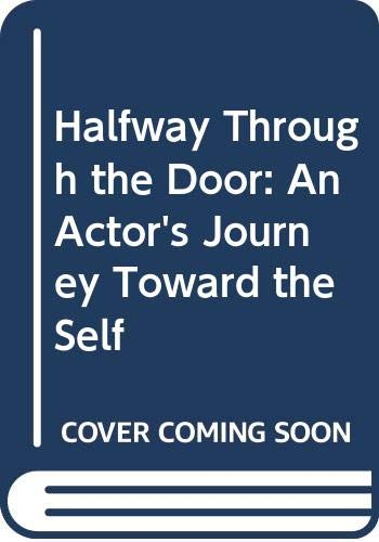 9780553138160: Halfway Through the Door: An Actor's Journey Toward the Self