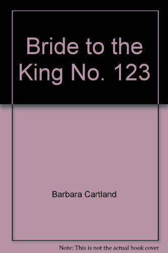 Bride to the King: Cartland, Barbara