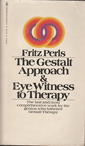 9780553138429: The Gestalt Approach & Eye Witness to Therapy