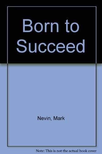 9780553138436: Born to Succeed