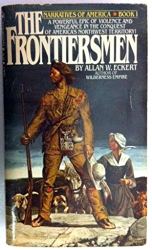 9780553139440: The Frontiersmen: A Narrative (Narratives of America, Book 1)