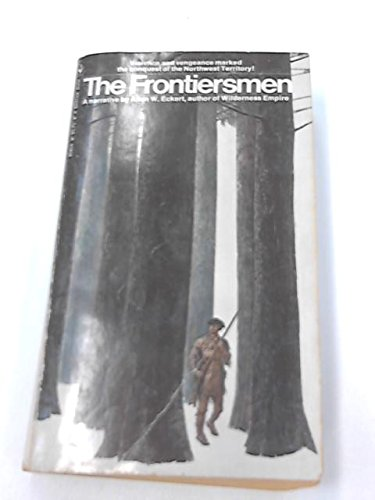 9780553139440: The Frontiersmen: A Narrative (Narratives of America, Book 1)