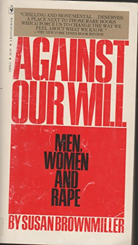 9780553139709: Against Our Will: Men, Women and Rape