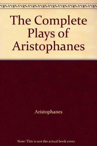 9780553141030: The Complete Plays of Aristophanes