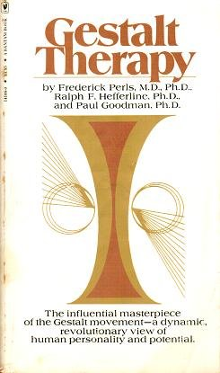 GESTALT THERAPY Excitement and Growth in the: PERLS, FREDERICK S.