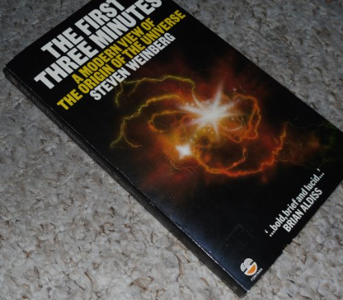 9780553141313: The First Three Minutes: A Modern View of the Origin of the Universe