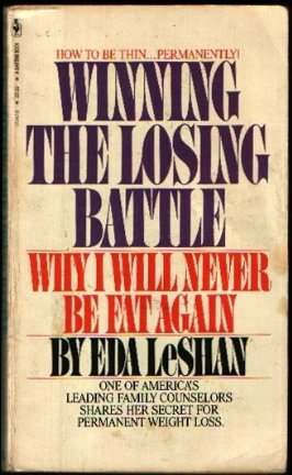 Winning the Losing Battle: LeShan, Eda J.