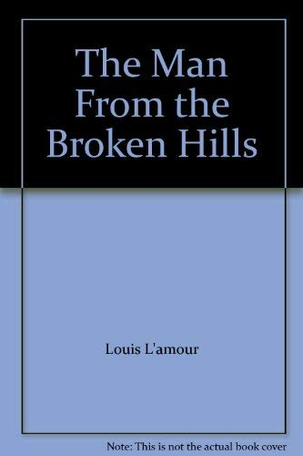 The Man From the Broken Hills: louis l'amour