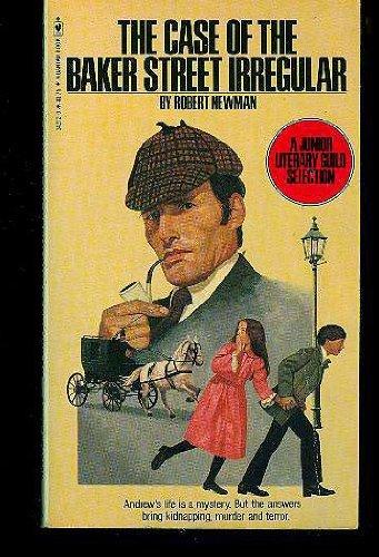 The Case of the Baker Street Irregular: Newman, Robert