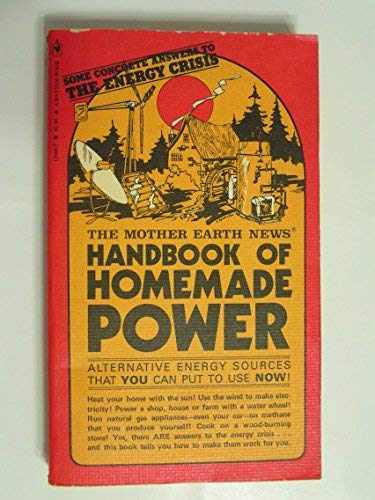 The Mother Earth News Handbook of Homemade Power (9780553143102) by The Mother Earth News