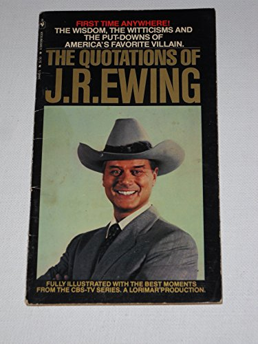 The Quotations of J. R. Ewing: Lorimar