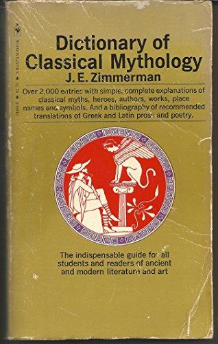Dictionary of Classical Mythology: John Edward Zimmerman