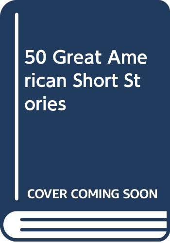 9780553145281: 50 Great American Short Stories