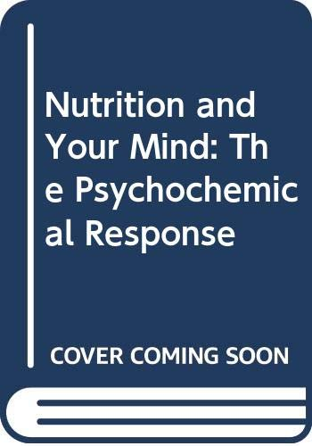 9780553145618: Nutrition and Your Mind: The Psychochemical Response