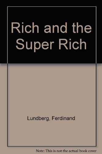 9780553146011: Rich and the Super Rich