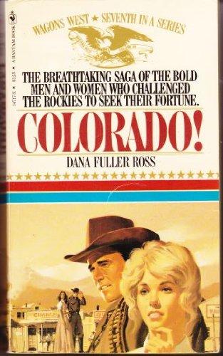 9780553147179: Colorado (Wagons West #7)
