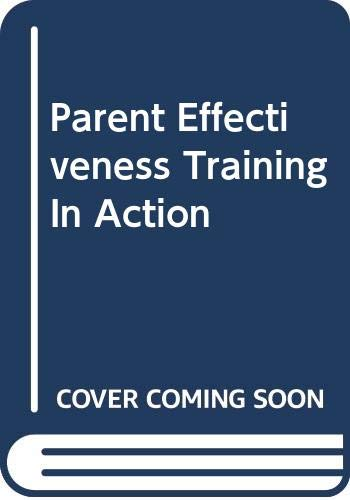 9780553147315: Parent Effectiveness Training In Action