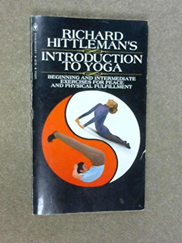 9780553147711: Richard Hittleman's Introduction to Yoga: Beginning and Intermediate Exercises for Peace and Physical Fulfillment