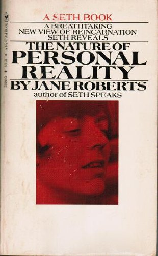9780553147728: The Nature of Personal Reality: A Seth Book