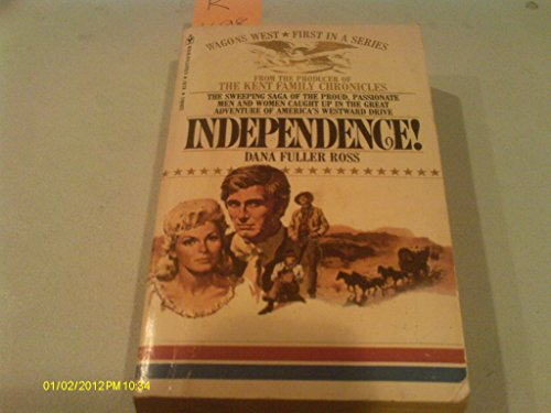 9780553147735: Independence! (Wagons West # 1)