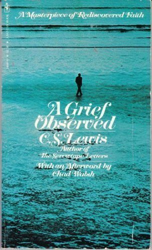 A Grief Observed: Lewis, C. S.