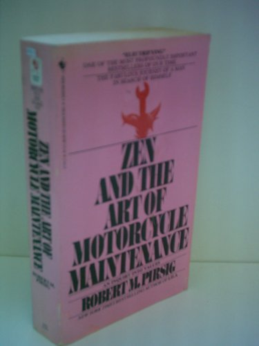 Zen and the art of motorcycle maintenance: Pirsig, Robert M.
