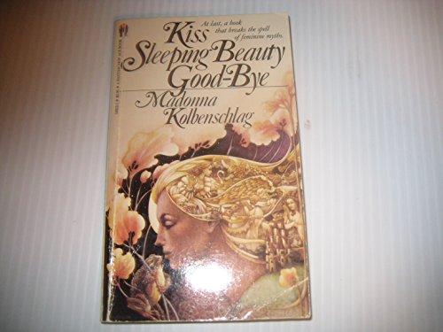 9780553149128: Kiss Sleeping Beauty Goodbye: Breaking the Spell of Feminine Myths and Models