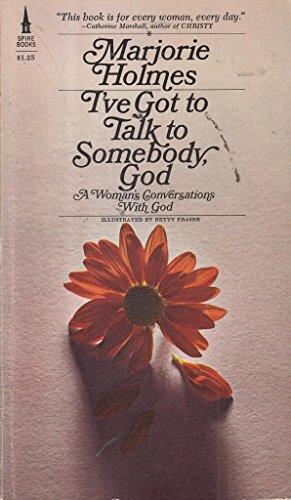 9780553149715: I'Ve Got to Talk to Somebody God
