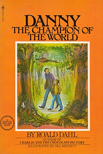 9780553150353: Danny the Champion of the World. Illustrated by Jill Bennett.
