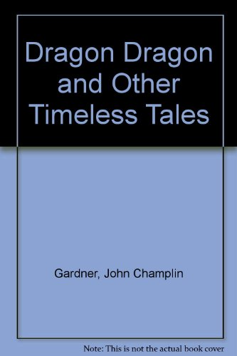 9780553150674: Dragon Dragon and Other Timeless Tales