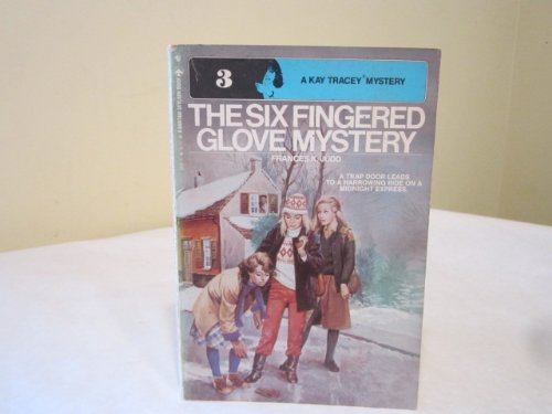 9780553150827: The Six-Fingered Glove Mystery (A Kay Tracey Mystery No. 3)