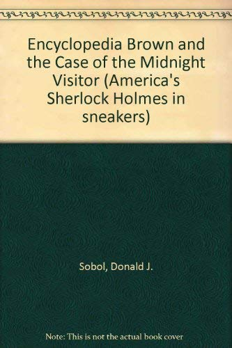 9780553151350: Encyclopedia Brown and the Case of the Midnight Visitor (America's Sherlock Holmes in Sneakers)