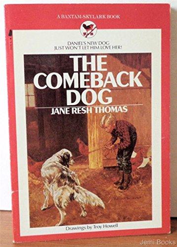 9780553151923: The Comeback Dog (A Bantam-Skylark book)