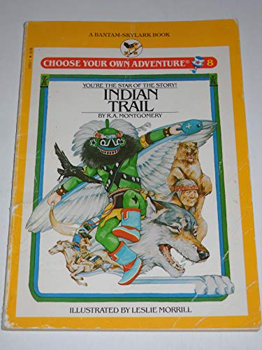 9780553152012: Indian Trail (Skylark Choose Your Own Adventure)