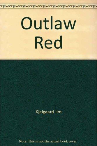 Outlaw Red: Kjelgaard, Jim
