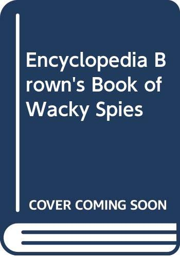Encyclopedia Brown's book of wacky Spies (9780553152579) by Donald J. Sobol