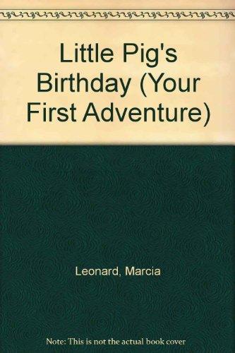 LITTLE PIG'S BIRTH/ (Your First Adventure): Marcia Leonard
