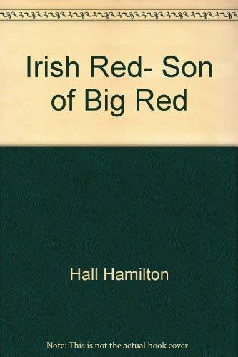 Irish Red: Son of Big Red: Kjelgaard, Jim
