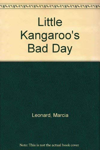 Little Kangaroo's Bad Day (Your First Adventure #7: A Choose Your Own Adventure Book) (0553153250) by Marcia Leonard