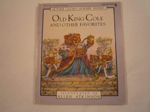 OLD KING COLE/OTHER/ (Mother Goose's Nursery Rhymes) (0553153552) by Atkinson, Allen