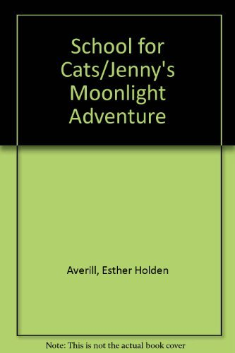 The School for Cats and Jenny's Moonlight Adventure (9780553153620) by Esther Averill