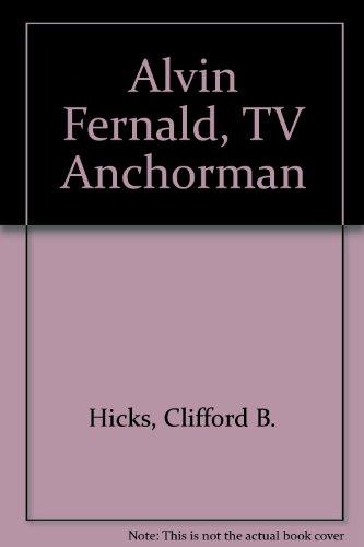 9780553153668: Alvin Fernald, T V Anchorman