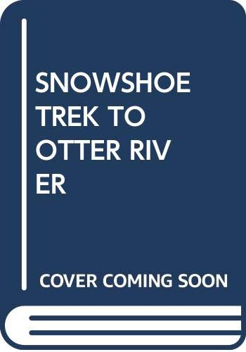 9780553154696: Snowshoe Trek to Otter River