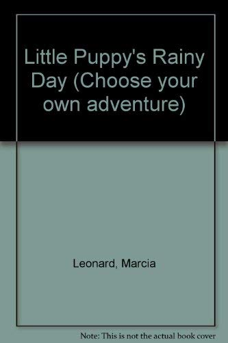 9780553154733: Little Puppy's Rainy Day: Your First Adventure 10 (A Choose Your Own Adventure Book)
