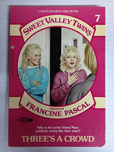 9780553155006: Three's a Crowd (Sweet Valley Twins, Book 7)
